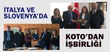 KOTO Yöneticileri İtalya Ve Slovenya'da Önemli Adımlar Attı