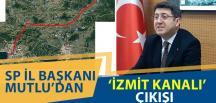 Saadet Partisi'nden 'İzmit Kanalı' Çıkışı