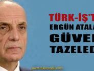 TÜRK'İŞ'te Ergün Atalay Yeniden Başkan Seçildi