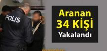 Aranan 34 Şahıs Enselendi