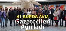 41 Burda AVM Gazetecileri Ağırladı