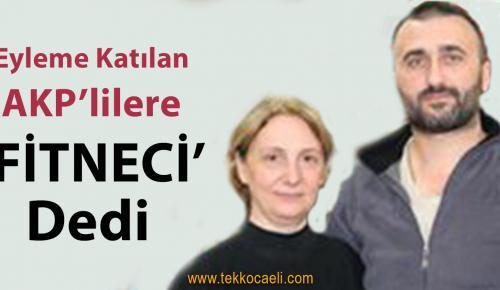 AKP'li Ali Yılmaz, Ak Partili İsimlere Fitneci Dedi