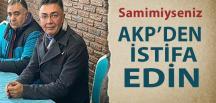 Şanbaz Yıldız: 'Samimiyseler AKP'den İstifa Etsinler'