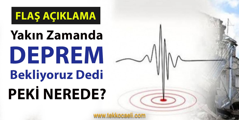 ŞOK Açıklama! 7 Şiddetinin Üzerinde Deprem Bekliyoruz