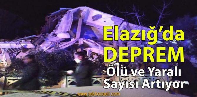 Elazığ'da Şiddetli Deprem! Ölü Sayısı Artıyor
