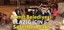 İzmit Belediyesi'nden Elazığ İçin Yardım Kampanyası