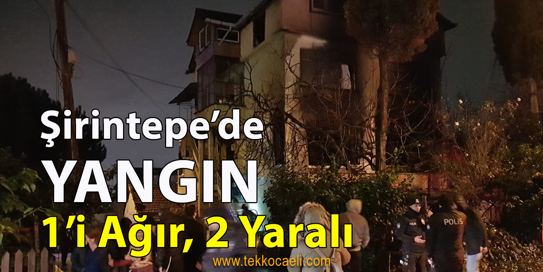 İzmit Şirintepe'de Korkutan Yangın