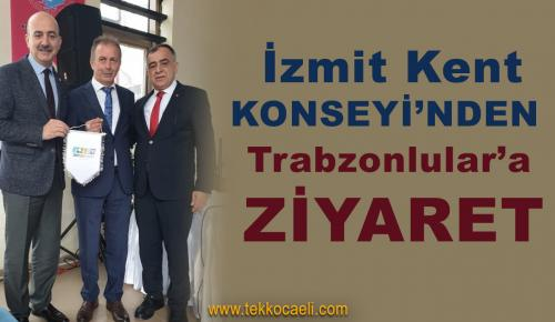 İzmit Kent Konseyi'nden Trabzonlular'a Ziyaret