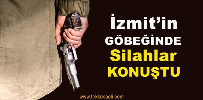 İzmit'te Silahlar Konuştu