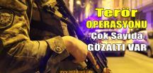 Eş Zamanlı Terör Operasyonu; Gözaltılar Var