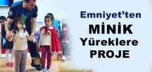 'Minik Yürekler Güvende' Projesi Devam Ediyor