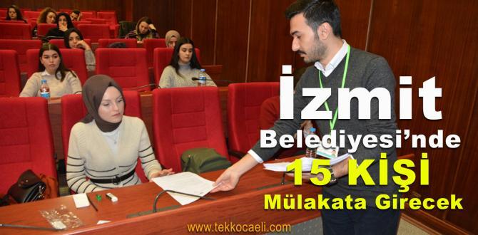 İzmit Belediyesi'nde 15 Kişi Mülakata Girecek