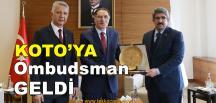 Ombudsman Şeref Malkoç, KOTO'ya Geldi