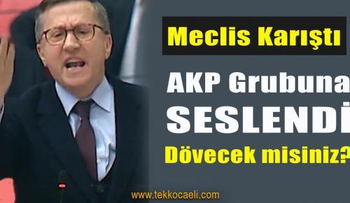 Lütfü Türkkan AKP Grubuna Böyle Seslendi