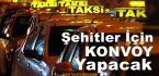 Ticari Taksiciler Şehitler İçin Konvoy Yapacak