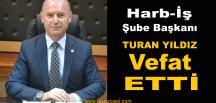 Harb-İş Sendikası Şube Başkanı Yıldız Vefat Etti