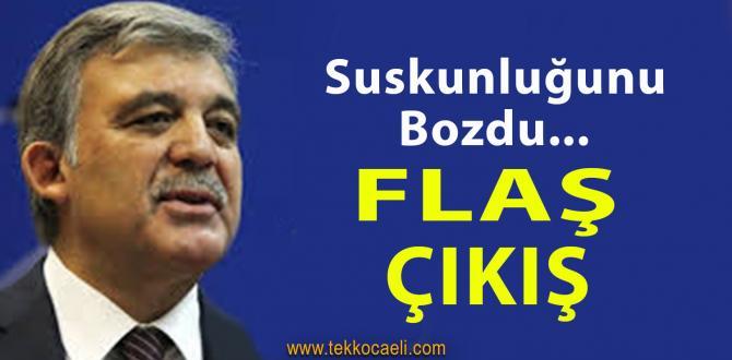 Abdullah Gül'den Flaş Çıkış