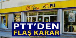PTT'den Flaş Karar