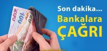 Bankalara Kredi Verin Çağrısı