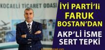 İş Adamı Faruk Bostan'dan, AKP'li İsme Sert Tepki