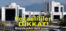 Kocaeli Büyükşehir Belediyesi'nden Uyarı