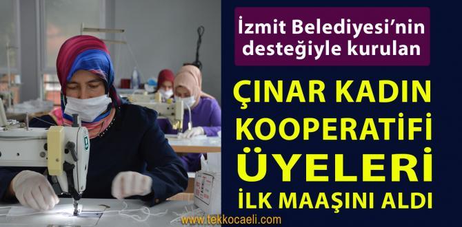 İzmit Çınar Kadın Kooperatifi Üyeleri İlk Maaşlarını Aldı