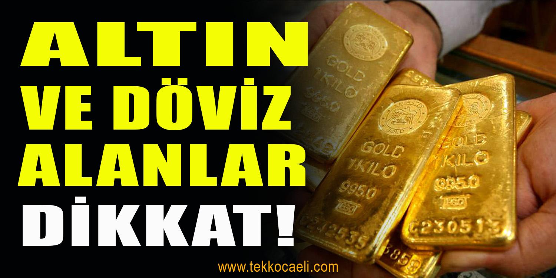 Altın ve Döviz Alanlar Dikkat! Komisyon, Vergi…..