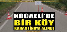 Korona Vaka Sayısı Arttı, Köy Karantinaya Alındı