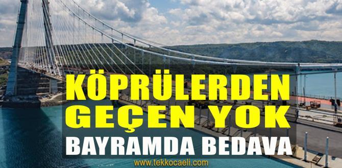 Köprülerden Geçen Yok, Ama Bayramda Bedava