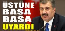 Sağlık Bakanı Koca'dan Flaş Uyarı
