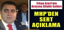 MHP'li Erkan Azeri'nin Aracına Silahlı Saldırı
