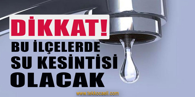 Kocaeli'de Su Kesintisi Yaşanacak