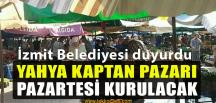 Yahya Kaptan Halk Pazarı, Pazartesi Günü Kurulacak