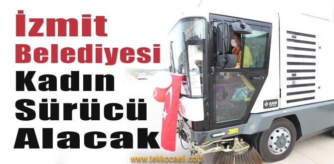 İzmit Belediyesi, Süpürge Araçları İçin Kadın Sürücü Alacak