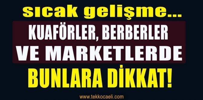 Kuaförler, Berberler ve Marketlerde Bunlara Dikkat!