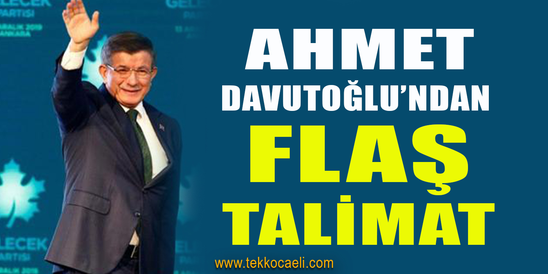 Ahmet Davutoğlu'ndan Flaş Talimat