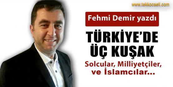 Türkiye'de Üç Kuşak; Solcular, Milliyetçiler ve İslamcılar